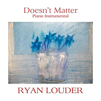 Doesn't Matter (Piano Instrumental)