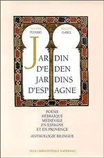 Jardin d'Eden jardins d'Espagne - Poésie hébraïque médiévale en Espagne et en Provence (anthologie bilingue) de Masha Itzhaki
