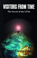 Visitors from Time: The Secret of the Ufos
