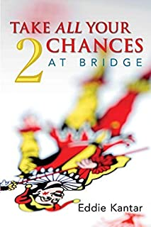 [[Take All Your Chances at Bridge Volume 2]] [By: Kantar, Edwin B.] [August, 2011]