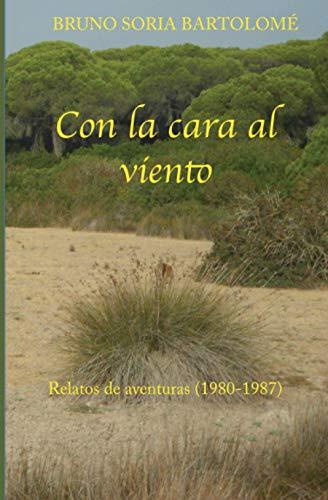 Con la cara al viento: Relatos de aventuras (1980-1987)