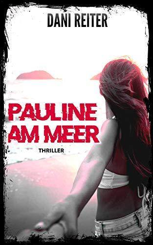 Pauline am Meer: Thriller