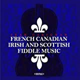 French Canadian Irish & Scottish Fiddle Music
