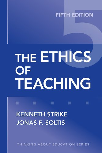 Compare Textbook Prices for The Ethics of Teaching Thinking About Education Series 5 Edition ISBN 9780807749814 by Strike, Kenneth A.,Soltis, Jonas F.