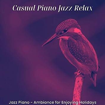 Jazz Piano - Ambiance for Enjoying Holidays