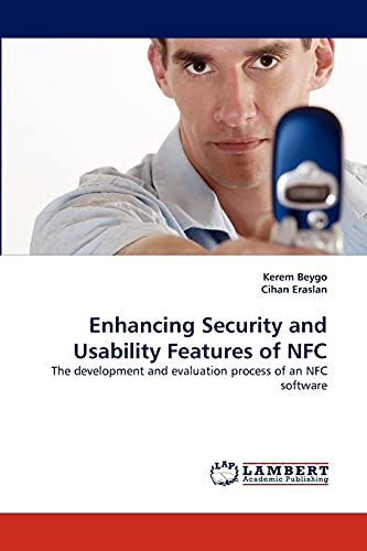 Enhancing Security and Usability Features of NFC: The development and evaluation process of an NFC software