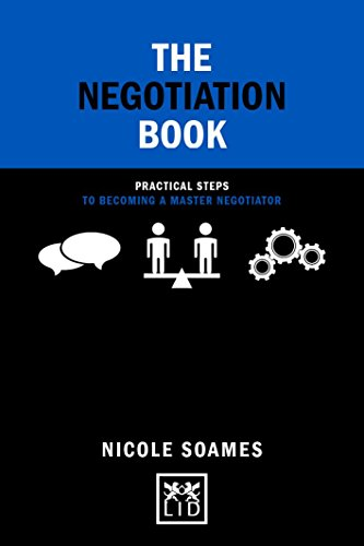 The Negotiation Book: Practical Steps to Becoming a Master Negotiator...