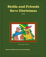 Stella and Friends Save Christmas