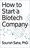 How to Start a Biotech Company (English Edition)