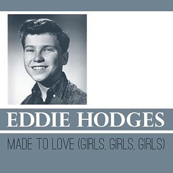 Made to Love (Girls, Girls, Girls)