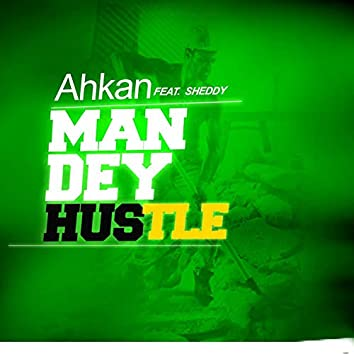 Man Dey Hustle (feat. Sheddy)