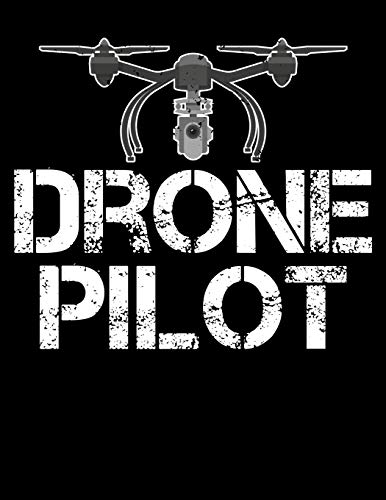 """Drone Pilot: Drone Pilot Drone Flying Blank Sketchbook to Draw and Paint (110 Empty Pages, 8.5"""" x 11"""")"""