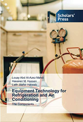 Equipment Technology for Refrigeration and Air Conditioning: The Components