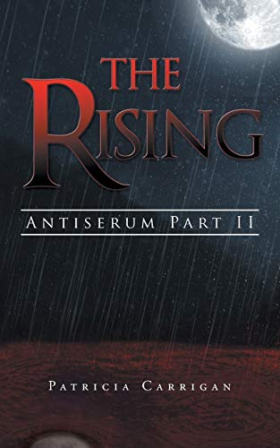 The Rising: Antiserum Part II