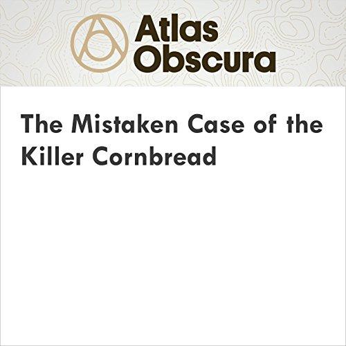 The Mistaken Case of the Killer Cornbread audiobook cover art