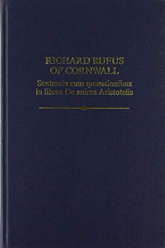 Richard Rufus: Sententia cum quaestionibus in libros De anima Aristotelis (Auctores Britannici Medii Aevi) by Jennifer Ottman