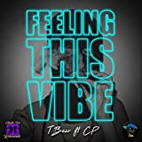 Feeling This Vibe (feat. Cp) [Explicit]