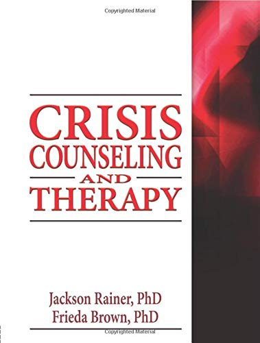 Crisis Counseling and Therapy (Haworth Series in Clinical Psychotherapy)