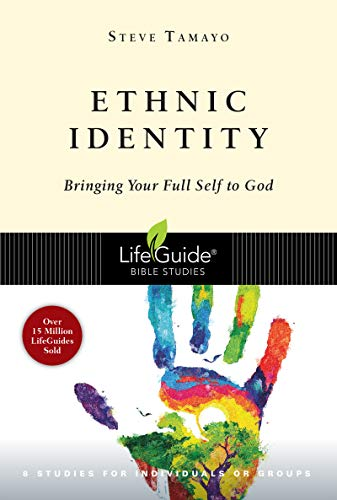Compare Textbook Prices for Ethnic Identity: Bringing Your Full Self to God LifeGuide Bible Studies  ISBN 9780830831555 by Tamayo, Steve
