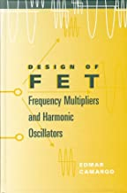 Design of FET Frequency Multipliers and Harmonic Oscillators