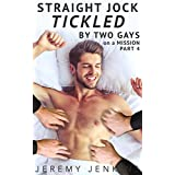 Straight Jock Tickled by Two Gays on a Mission — Part 4: (gay jock bondage) (English Edition)