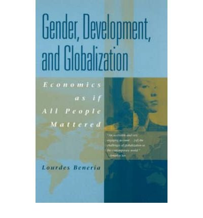 Gender, Development and Globalization: Economics as If All People Mattered (Paperback) - Common