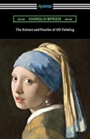 The Science and Practice of Oil Painting