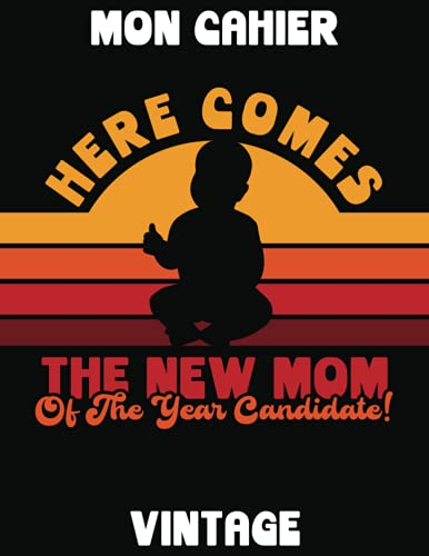 HERE COMES THE NEW MOM OF THE YEAR CANDIDATE | MON CARNET VINTAGE: Cahier Rétro | 120 Pages Lignées (Marges) | 21.59 cm x 27.94 cm | CARNET JEUNES MAMANS | Vintage Années 1960