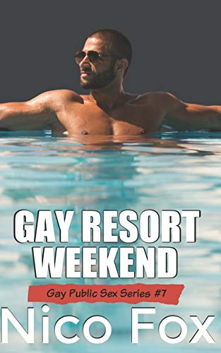 Gay Resort Weekend: A Gay Public Sex Story (Gay Public Sex Series, Band 7)
