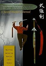 Tai Chi Thirteen Sword: A Sword Master's Manual