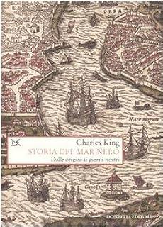 Storia del Mar Nero. Dalle origini ai giorni nostri