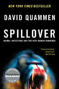 Spillover: Animal Infections and the Next Human Pandemic by [David Quammen]