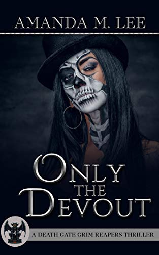 Only the Devout (A Death Gate Grim Reapers Thriller Book 4)