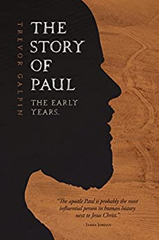 [Trevor Galpin]のThe Story of Paul: The Early Years (English Edition)
