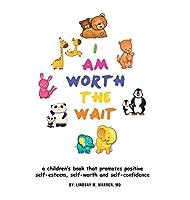 I Am Worth the Wait