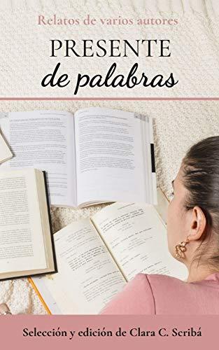 Presente de palabras: Libro de relatos