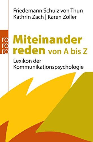 Miteinander reden von A bis Z: Lexikon der Kommunikationspsychologie
