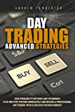 Day Trading Advanced Strategies: High Probability Methods and Techniques to go one step further immediately and become a Professional Day Trader with a success-focused mindset (English Edition)