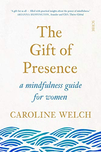 The Gift Of Presence: a mindfulness guide for women