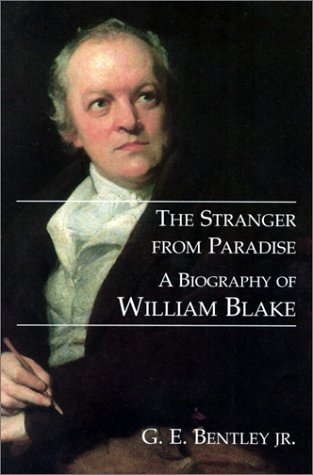 The Stranger from Paradise: A Biography of William Blake (The Paul Mellon Centre for Studies in British Art)