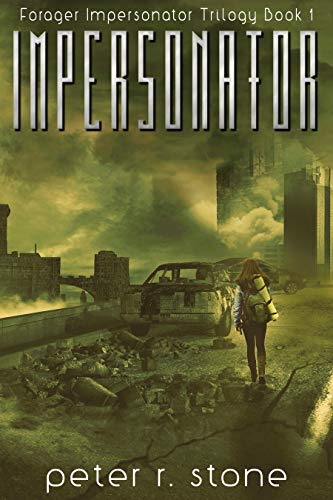 Impersonator (Forager Impersonator - A Post Apocalyptic/Dystopian Trilogy Book 1) by [Peter R Stone]