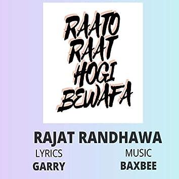 Raato Raat Hogi Bewafa (Rajat Randhawa)