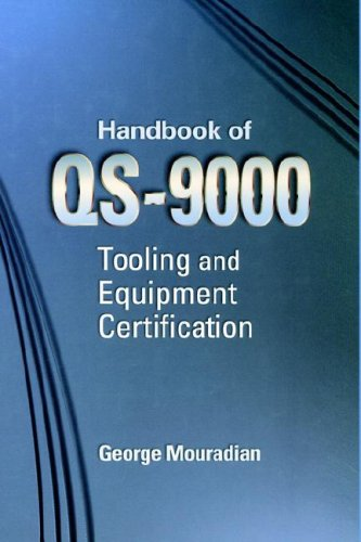 Handbook for ISO/QS-9000 Tooling and Equipment Certification