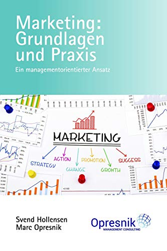 Marketing: Grundlagen und Praxis: Ein managementorientierter Ansatz (Opresnik Management Guides, Band 9)