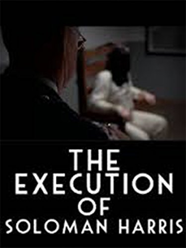 THE EXECUTION OF SOLOMON HARRIS [OV]