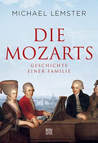 Die Mozarts: Geschichte einer Familie