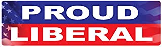 Bumper Planet - Bumper Sticker - Proud Liberal - 3 x 10 inch - Vinyl Decal Professionally Made in USA