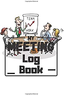 My Meeting Log Book: Taking Minutes of Meetings Notes Meeting Minutes Notebook Logbook Journal Record Book Office Supplies...