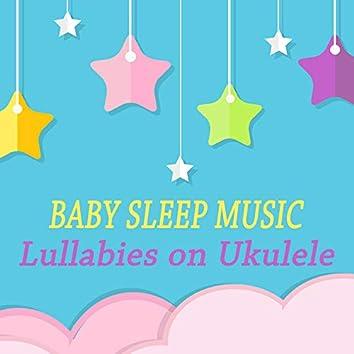 Baby Sleep Music - Lullabies on Ukulele