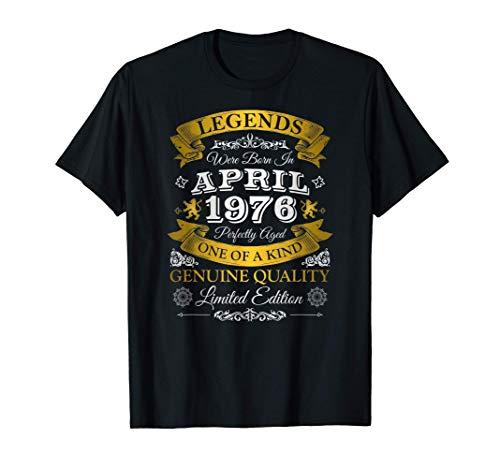 Las Leyendas Nacieron En Abril De 1976 - 45 Cumpleaños Camiseta